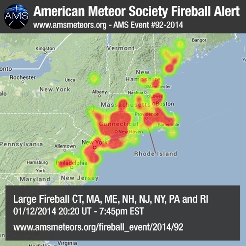 HUGE FIREBALL OVER NORTHEASTERN COAST  Over 160 (so far) witnesses reported a huge fireball over CT, MA, ME, NH, NJ, NY, PA and RI on January 12th around 17:20pm EST (22:20 UT).