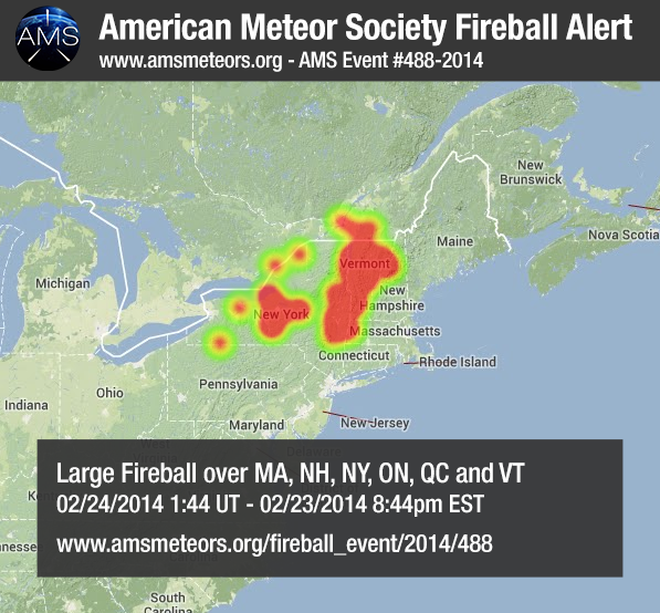 BRIGHT FIREBALL OVER NORTHERN EAST COAST (1/2) The American Meteor Society has received over 50 reports of a bright fireball seen from northen east coast states at approximately 8:45 PM local eastern time. Witnesses from Massachusets, New Hampshire, New York, Vermont and Québec reported a large and bright bluish ball of light followed by a bright white tail.  2-23-2014