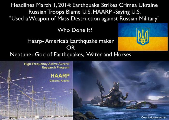 "Mark Gray: Headlines March 1, 2014: Earthquake Strikes Crimea Ukraine Russian Troops Blame U.S. HAARP -Saying U.S.  ""Used a Weapon of Mass Destruction against Russian Military"" What really happened? Was it Haarp- America's Earthquake maker? OR Neptune- God of Earthquakes, Water and Horses?"