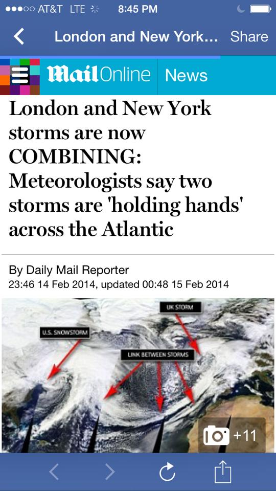 Mark Gray 2-14-2014: Two storms are holding hands??? Holy Valentines Day!! New York And London. Neptune and Pax.
