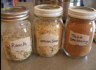 Make your own Ranch, Dry Onion Soup Mix and Taco Seasoning and store in small mason jars. Taco Seasoning: 1/2 cup chili powder 1/4 cup onion powder 1/8 cup ground cumin 1 tablespoon garlic powder 1 tablespoon paprika 1 tablespoon sea salt Put ingredients into a jar and shake. Dry Onion Soup Mix: 2/3 cup dried, minced onion 3 teaspoons parsley flakes 2 teaspoons onion powder 2 teaspoons turmeric 1 teaspoon celery salt 1 teaspoon sea salt 1 teaspoon sugar 1/2 teaspoon ground pepper Mix all ingredients in a jar, then give the jar a good shake. I'd recommend shaking the jar to mix the ingredients well before each use. Use 4 tablespoons in a recipe in place of 1 packet of onion soup mix. Store this in a dry, cool place. Ranch: 5 tablespoons dried minced onions 7 teaspoons parsley flakes 4 teaspoons salt 1 teaspoon garlic powder Mix together and store in an air tight container. For dressing: Mix 2 tablespoons dry mix with 1 cup mayonnaise and 1 cup buttermilk or sour cream. For dip: Mix 2 tablespoons dry mix with 2 cups sour cream. Mix up a few hours before serving, so the flavors all blend.