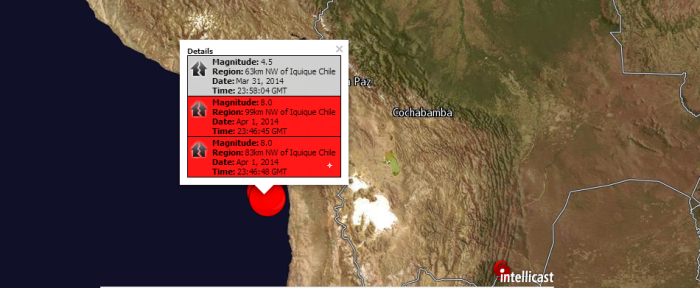 Magnitude: 4.5 Region: 63km NW of Iquique Chile Date: Mar 31, 2014 Time: 23:58:04 GMT Magnitude: 8.0 Region: 99km NW of Iquique Chile Date: Apr 1, 2014 Time: 23:46:45 GMT Magnitude: 8.0 Region: 83km NW of Iquique Chile Date: Apr 1, 2014 Time: 23:46:48 GMT