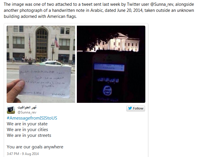 """Soldiers of the Islamic State of Iraq and Syria will pass from here soon,"" ABC News translated the note, which is accompanied by a Koran verse that reads: ""and Allah is perfecting His Light even though the disbelievers hate (that)."" The tweet itself included both images along with a message in English: ""We are in your state / We are in your cities / We are in your streets."" According to an unnamed senior US intelligence official who spoke to ABC, Twitter use is consistent with ISIS tactics, but the authenticity of the images has not been verified. Nevertheless, the @Sunna_rev Twitter account has continued to post social media dispatches as recently as Friday this week."
